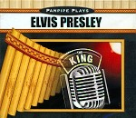 Panpipe Plays Elvis Presley - CD