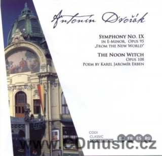 Antonín Dvořák SYMPHONY No.9 FROM THE NEW WORLD Op.95, THE NOON WITCH Op.108 / CPO / V.Talich